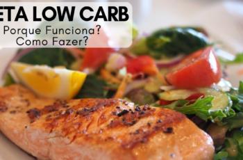 Dieta Low Carb: O que é, Quais seus Benefícios e Porque ela Funciona