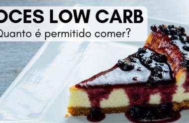 Doces Low Carb: Quanto é Permitido Comer?
