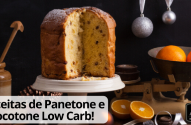 Panetone e Chocotone Low Carb: Receitas para Salvar o Seu Natal!