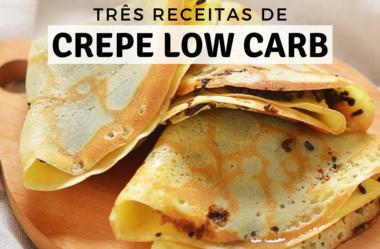 Crepe Low Carb: 3 Receitas Fáceis e Com Poucos Ingredientes