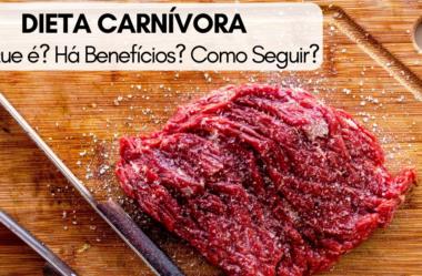 Dieta Carnívora: O que é, Benefícios, e Como Seguir Corretamente