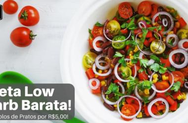 Dieta Low Carb é Barata! Exemplos de Refeições por R$5,00