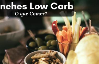 Lanches, Petiscos e Snacks: As Melhores Opções para a Dieta Low Carb