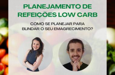 Podcast #002 – Planejamento Alimentar, Cardápio e Marmitas Low Carb com Carol Bassan